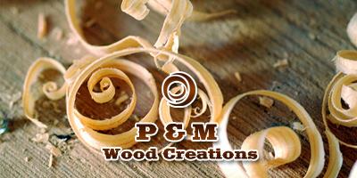 P & M Wood Creations